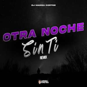 Otra Noche Sin Ti (Remix)