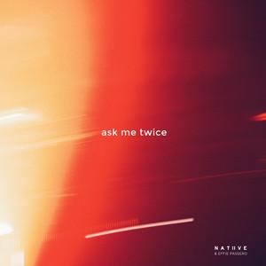 ask me twice