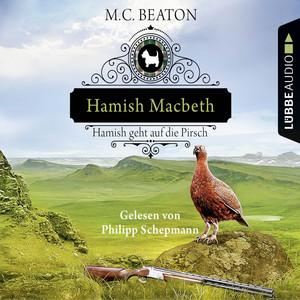 Hamish Macbeth geht auf die Pirsch - Schottland-Krimis 2 (Gekürzt) Audiobook