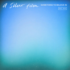 Something To Believe In (RAC Mix)