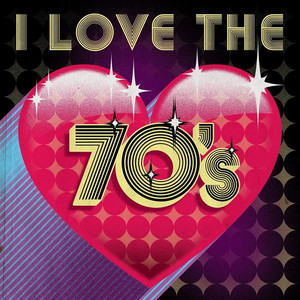 I Love the 70's