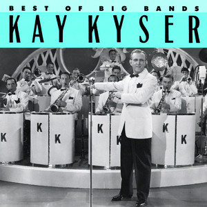 Best Of The Big Bands - Kay Kyser