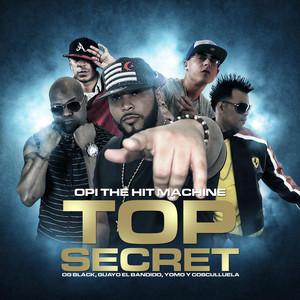 Top Secret (feat. Cosculluela, Yomo, Yaviah, Og Black & Guayo El Bandido)