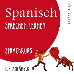 Spanisch sprechen lernen (Sprachkurs für Anfänger) Audiobook