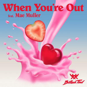 Billen Ted Feat. Mae Muller - When You´re Out