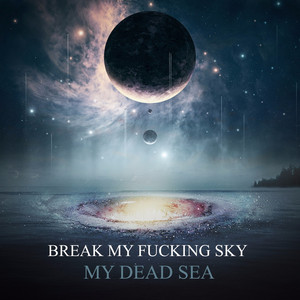 Now I See Dreams .67 Day'S by Break My Fucking Sky