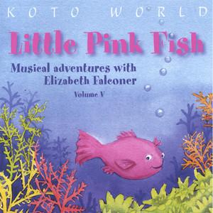 Little Pink Fish – Musical Adventures With Elizabeth Falconer Volume V