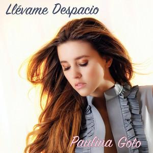 Llévame Despacio by Paulina Goto