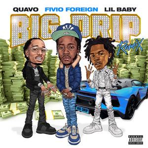 Big Drip (feat. Lil Baby & Quavo) [Remix]