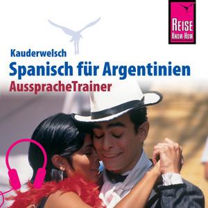 Reise Know-How Kauderwelsch AusspracheTrainer Spanisch für Argentinien