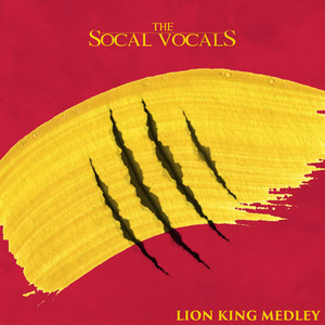 Lion King Medley: Hakuna Matata / I Just Can't Wait to Be King / Can You Feel the Love Tonight / Circle of Life by SoCal VoCals