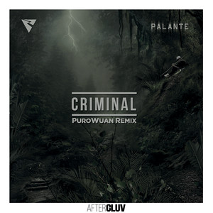 Criminal (PuroWuan Remix)