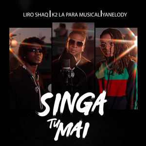 Singa Tu Mai by Liro Shaq, K2 La Para Musical, Yanelody