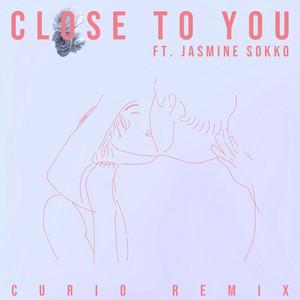 Close to You (Curio Remix)