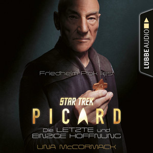 Star Trek - Picard - Die letzte und einzige Hoffnung (Ungekürzt) Audiobook