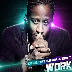 Work (feat. Flo Rida & Tony T)