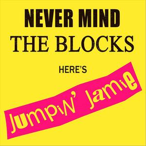 Never Mind the Blocks: Here's Jumpin' Jamie