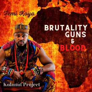 Brutality Guns & Blood