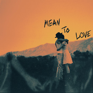 Mean To Love