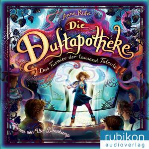 Die Duftapotheke - Das Turnier der tausend Talente (Teil 4) Hörbuch kostenlos
