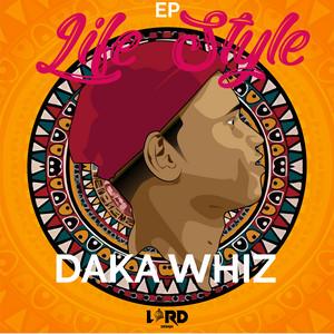 Life Style (Daka Whiz)