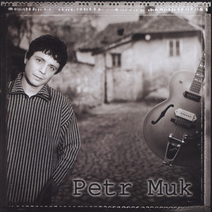 Petr Muk - Petr Muk