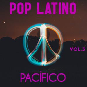 Pop Latino Pacífico Vol. 3