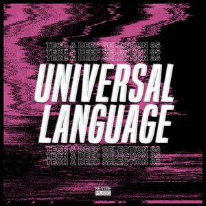 Universal Language, Vol. 35: Tech & Deep Selection