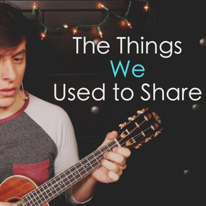 The Things We Used to Share by Thomas Sanders