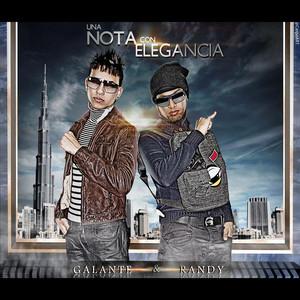 """Galante """"El Emperador"""" & Randy Nota Loca"""