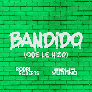 Bandido (Que Le Hizo)
