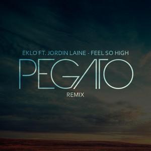 Feel So High (feat. JordinLaine) (Pegato Remix)