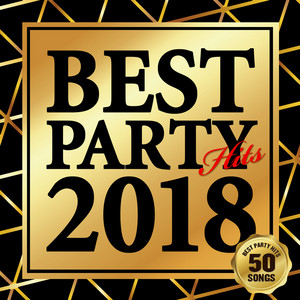 BEST PARTY HITS 2018