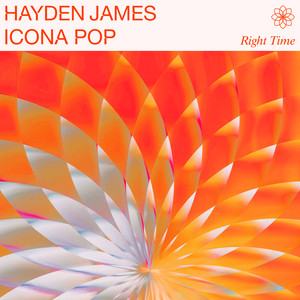 Right Time by Hayden James, Icona Pop