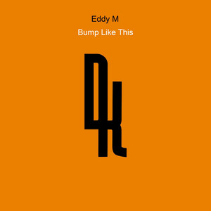 Bump Like This by Eddy M