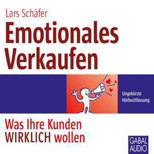 Emotionales Verkaufen (Was Ihre Kunden WIRKLICH wollen) Audiobook