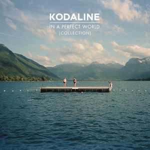 In A Perfect World (Collection) by Kodaline