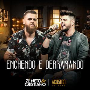 Enchendo e Derramando by Zé Neto & Cristiano
