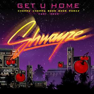 Get U Home (Cherry Cherry Boom Boom Remix Featuring Aria)