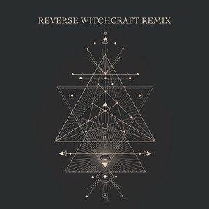 Reverse Witchcraft (Remix)