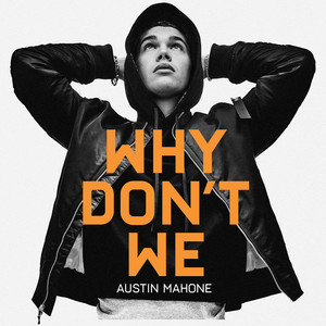 Why Don't We by Austin Mahone