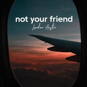 Not Your Friend (Acoustic)