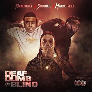 Deaf Dumb and Blind