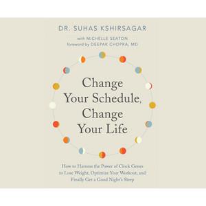 Change Your Schedule, Change Your Life (Unabridged)