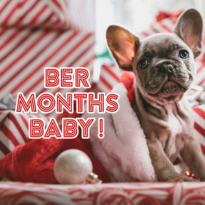 Ber Months Baby!