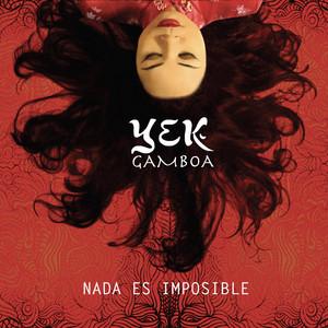 Nada es imposible (Yek Gamboa)