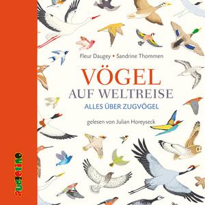 Vögel auf Weltreise - Alles über Zugvögel Audiobook