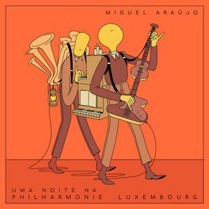 Uma Noite Na Philharmonie Luxembourg - Miguel Araújo