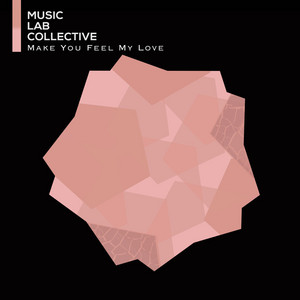 Make You Feel My Love by Music Lab Collective