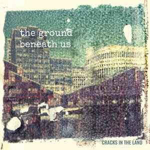 The Ground Beneath Us album